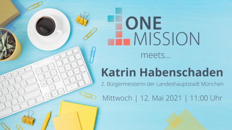 ONE MISSION meets…Katrin Habenschaden