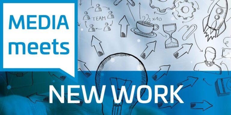 MEDIA meets NEW WORK