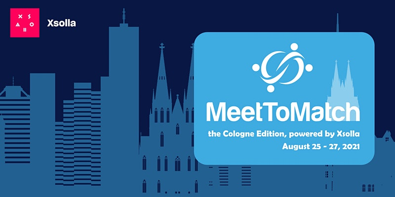 MeetToMatch – The Cologne Edition, powered by Xsolla - Games/Bavaria Events